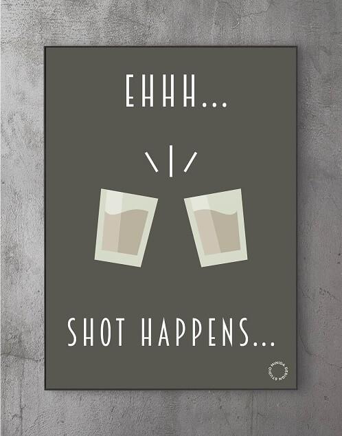 Plakater med citater - shot happens
